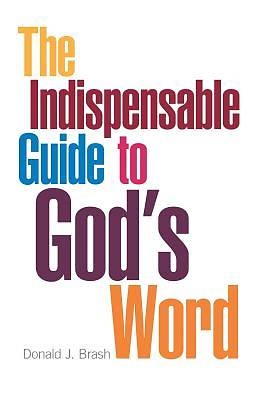 The Indispensable Guide to Gods Word