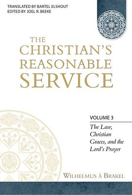 Picture of The Christian's Reasonable Service, Volume 3
