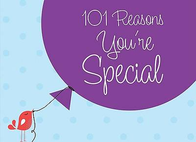 101 Reasons Youre Special