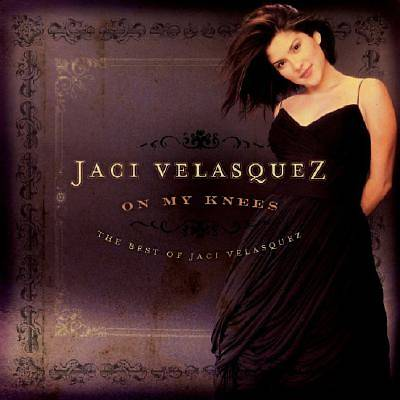 On My Knees; The Best of Jaci Velasquez CD