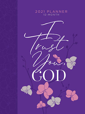 Picture of I Trust You God 2021 Planner