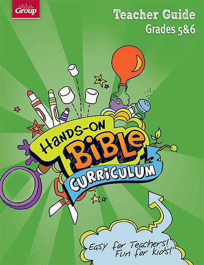 Group Hands-On Bible Curriculum Grades 5 & 6 Teacher Guide: Spring 2013