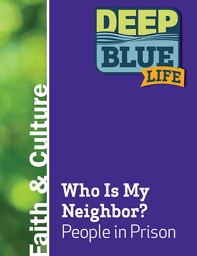 Picture of Deep Blue Life: Who Is My Neighbor? People in Prison Word Download