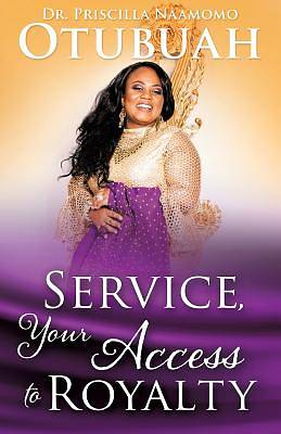 Service, Your Access to Royalty