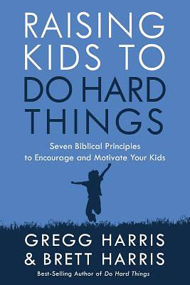 Picture of Raising Kids to Do Hard Things