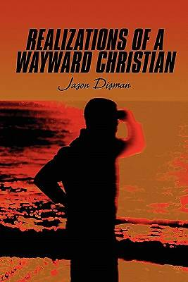 Realizations of a Wayward Christian