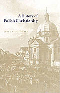 Picture of A History of Polish Christianity