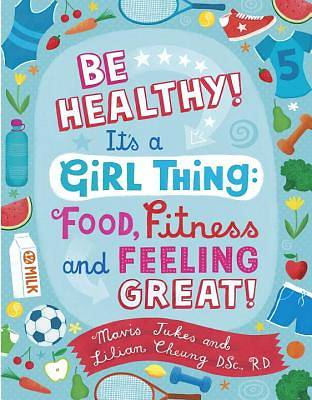 Be Healthy! Its a Girl Thing