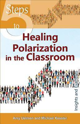 Picture of 5 Steps to Healing Polarization in the Classroom