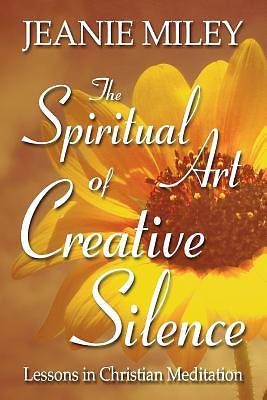The Spiritual Art of Creative Silence