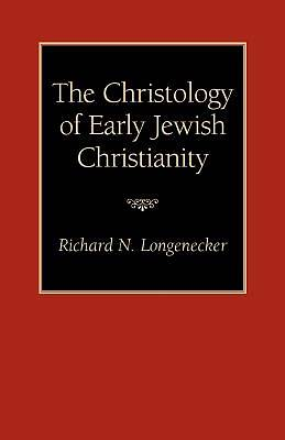 Picture of The Christology of Early Jewish Christianity