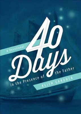 40 Days in the Presence of the Father