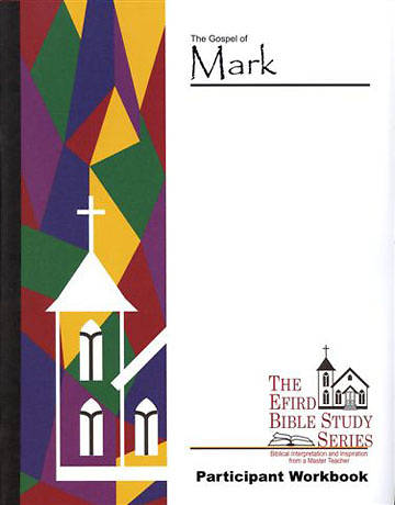 Efird Bible Study Series-  The Gospel of Mark Workbook
