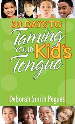Picture of 30 Days to Taming Your Kid's Tongue