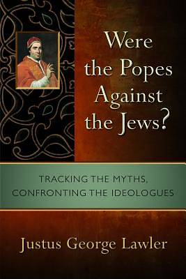 Picture of Were the Popes Against the Jews?