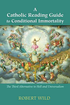 Picture of A Catholic Reading Guide to Conditional Immortality