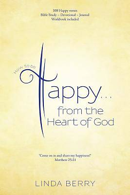 How to Be Happy...from the Heart of God