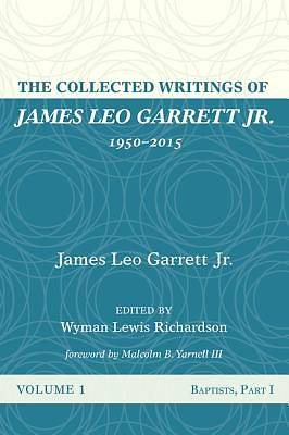Picture of The Collected Writings of James Leo Garrett Jr., 19502015