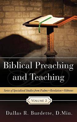 Biblical Preaching and Teaching Volume 2