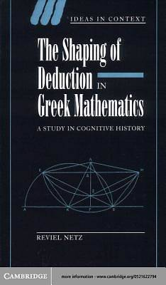 The Shaping of Deduction in Greek Mathematics [Adobe Ebook]