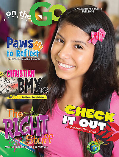 On the Go: A Magazine for Tweens Fall 2014