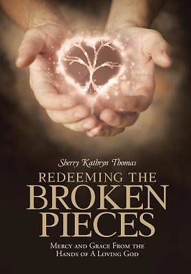 Redeeming the Broken Pieces