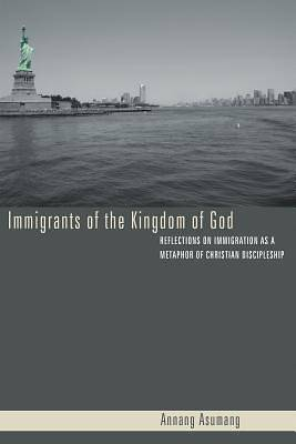 Immigrants of the Kingdom of God