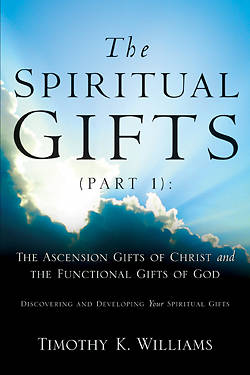 The Spiritual Gifts (Part 1)