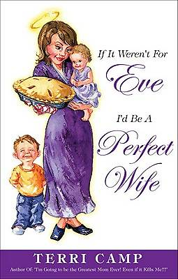 If It Werent for Eve, Id Be a Perfect Wife
