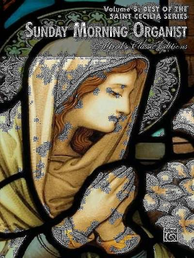 Sunday Morning Organist, Volume 5; Best of the Saint Cecilia Series