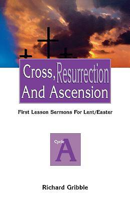 Cross, Resurrection, and Ascension