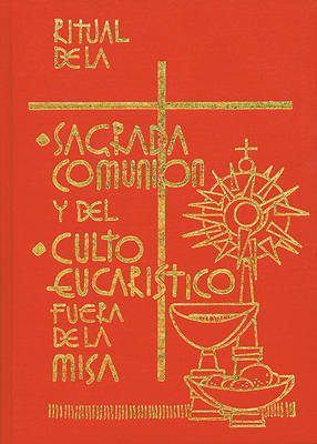 Picture of Ritual de la Sagrada Comunion y del Culto Eucaristico Fuera de la Misa