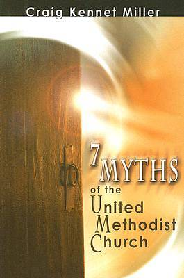 Picture of 7 Myths of the United Methodist Church