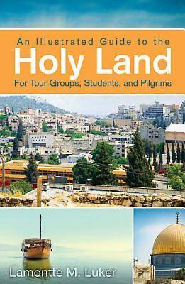 Picture of An Illustrated Guide to the Holy Land for Tour Groups, Students, and Pilgrims