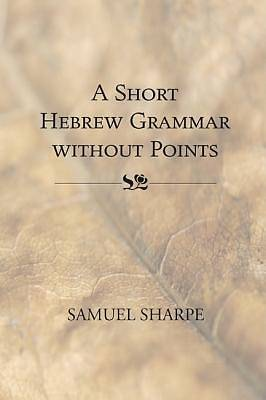 Picture of A Short Hebrew Grammar Without Points