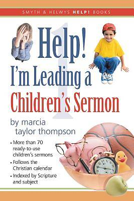 Help! Im Leading a Childrens Sermon, Volume 1