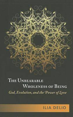 Picture of The Unbearable Wholeness of Being