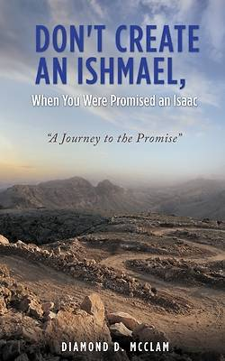 Picture of Don't Create an Ishmael, When You Were Promised an Isaac