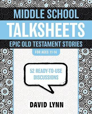 Middle School Talksheets on the Old Testament, Epic Bible Stories