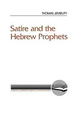 Satire And The Hebrew Prophets