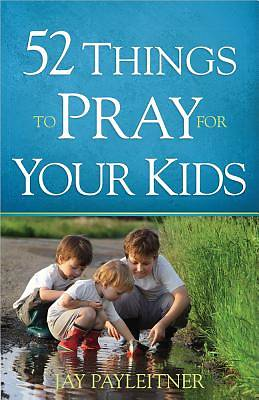 Picture of 52 Things to Pray for Your Kids