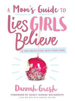 Picture of A Mom's Guide to Lies Girls Believe