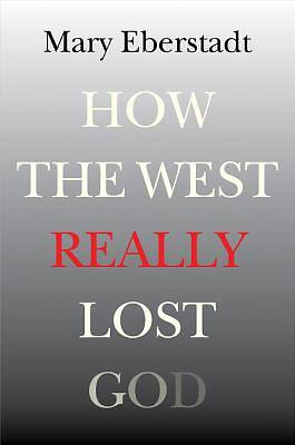 How the West Really Lost God [Adobe Ebook]