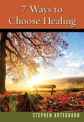 Picture of 7 Ways to Choose Healing