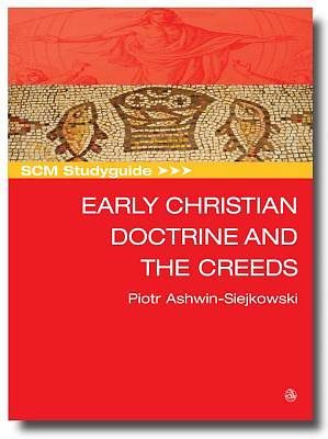 Scm Studyguide Early Christian Doctrine and the Creeds [ePub Ebook]