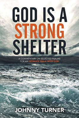 God Is a Strong Shelter