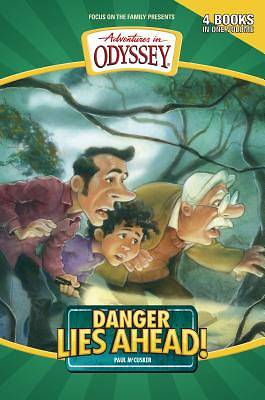 Adventures in Odyssey Danger Lies Ahead