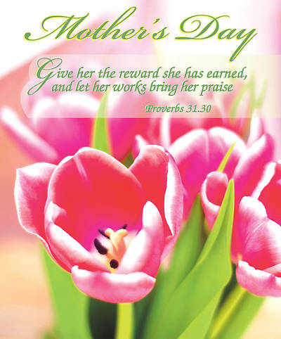 Mothers Day/Proverbs 31:31 Bulletin, Regular (Package of 100)