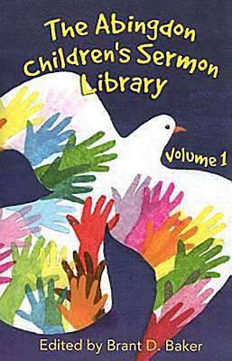 The Abingdon Childrens Sermon Library Volume 1