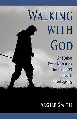 Picture of Walking with God and Other Cycle a Sermons for Proper 23 Through Thanksgiving